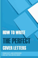 How To Write The Perfect Cover Letters