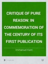 Critique of Pure Reason: In Commemoration of the Century of Its First Publication, Volume 1