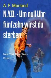 N.Y.D. - Um null Uhr fünfzehn wirst du sterben: New York Detectives