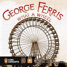 George Ferris  What a Wheel  PDF