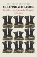 Scraping the Barrel The Military Use of Sub Standard Manpower PDF
