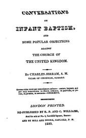 Conversations on infant baptism, and, Some popular objections against the church of the United Kingdom