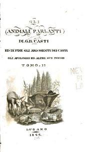 Gli animali parlanti di G.B. Casti: ed in fine gli argometti dei canti, gli apologhi ed altre sue poesie, Volume 2