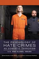 The Psychology of Hate Crimes as Domestic Terrorism  U S  and Global Issues  3 volumes  PDF