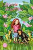 Liliane Susewind     Schimpansen macht man nicht zum Affen PDF