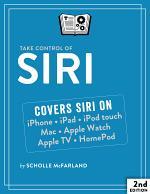 Take Control of Siri, 2nd Edition