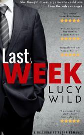 Last Week: A Billionaire Alpha Romance