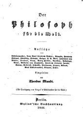 Der Philosoph für die Welt. Aufsätze von Schleiermacher, J. P. F. Richter, Novalis, etc. (Als Fortset zung von Engel's Philosophen für die Welt.).