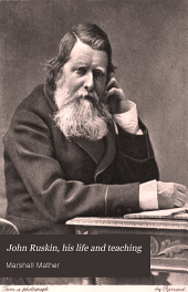 John Ruskin, His Life and Teaching