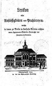 Lexikon aller Anstössigkeiten und Prahlereyen, welche in denen zu Berlin in funfzehn Bänden erschienenen sogenannten Schriften Friedrichs des Zweyten vorkommen