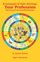 Encyclopedia of Vedic Astrology  Your Profession  Ups   Downs with Remedial Measures  PDF