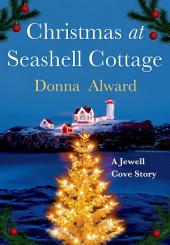 Christmas at Seashell Cottage: A Jewell Cove Story