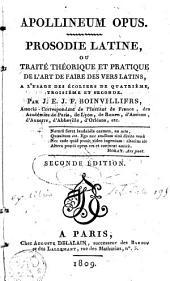 Apollineum opus; Prosodie latine, ou traité théorique et pratique de l' art de faire des vers latins: à l'usage des écoliers de quatrième, troisième et seconde