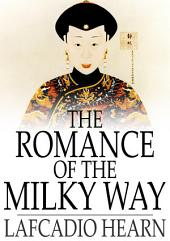 The Romance of the Milky Way: And Other Studies & Stories
