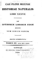 Caii Plinii Secundi historiae naturalis libri XXXVII: Volume 3