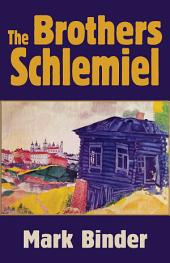 The Brothers Schlemiel: the complete novel of Chelm