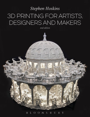 3D Printing for Artists  Designers and Makers