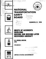 Briefs of Accidents Involving Missing and Missing Later Recovered Aircraft, U.S. General Aviation