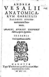 Anatomicarum Gabrielis Fallopii observationum examen