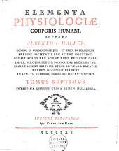 Elementa physiologiae corporis humani: Volume 7