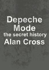 Depeche Mode: the secret history
