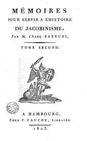 Mémoires pour servir à l'histoire du jacobinisme: Volume2