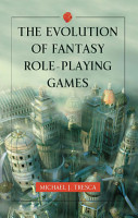 The Evolution of Fantasy Role Playing Games PDF