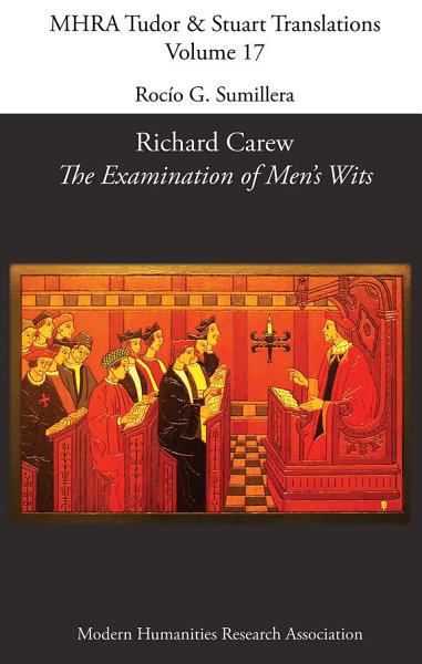 Download Richard Carew  The Examination of Men s Wits Book