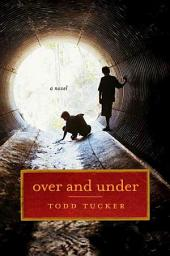 Over and Under: A Novel