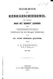 Schets der kerkgeschiedenis: vrij bewerkt naar het Beknopt leerboek der kerkgeschiedenis, leiddraad bij het hooger onderwijs van Joh. Heinr. Kurtz