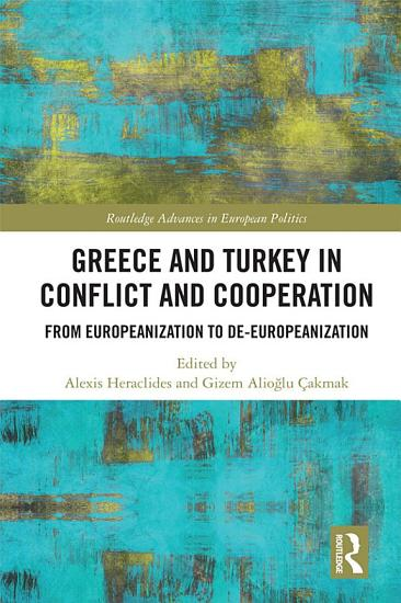 Greece and Turkey in Conflict and Cooperation PDF