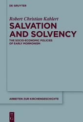 Salvation and Solvency: The Socio-Economic Policies of Early Mormonism