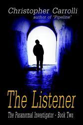 The Listener  The Paranormal Investigator s Series  Book 2 PDF