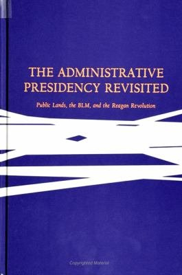 The Administrative Presidency Revisited