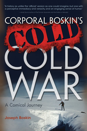 Corporal Boskin's Cold Cold War