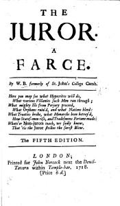 The Juror, A farce. By W. B., formerly of St. John's Colledge, Camb