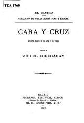 Cara y Cruz: Juguete cómico en un acto y en verso