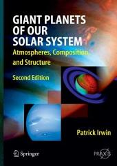 Giant Planets of Our Solar System: Atmospheres, Composition, and Structure, Edition 2