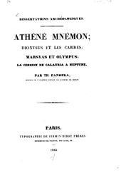 Dissertations archéologiques: Athéné Mnémon ; Dionysus et les Cabires ; Marsyas et Olympus ; La cession de Calauria à Neptune