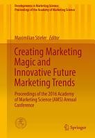 Creating Marketing Magic and Innovative Future Marketing Trends PDF
