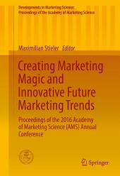 Creating Marketing Magic and Innovative Future Marketing Trends: Proceedings of the 2016 Academy of Marketing Science (AMS) Annual Conference