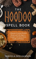 The Hoodoo Spell Book