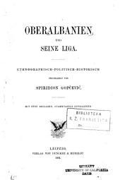 Oberalbanien und seine liga: Ethnographisch-politischhistorisch, geschildert