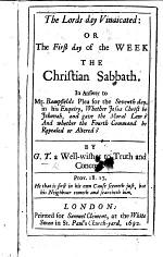 The Lords-day Vindicated: Or The First Day of the Week the Christian Sabbath