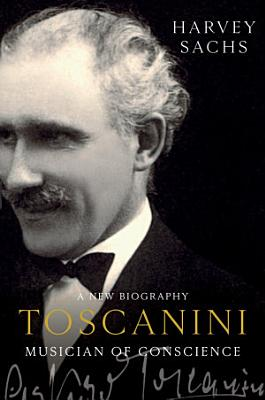 Toscanini  Musician of Conscience