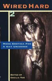 Wired Hard: More Erotica for a Gay Universe