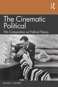 The Cinematic Political PDF