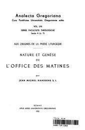 Aux origines de la prière liturgique: Nature et genèse de l'office des matines