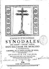 Constituciones synodales del Eminmo. y Revermo. señor don Baltasar de Moscoso y Sandoval ... Arzobispo de Toledo ...