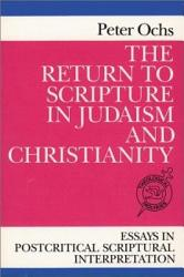 The Return To Scripture In Judaism And Christianity Book PDF